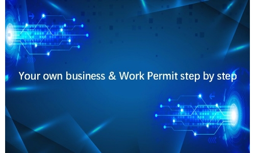 Your own business & Work Permit step by step