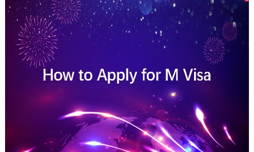 How to Apply for M Visa