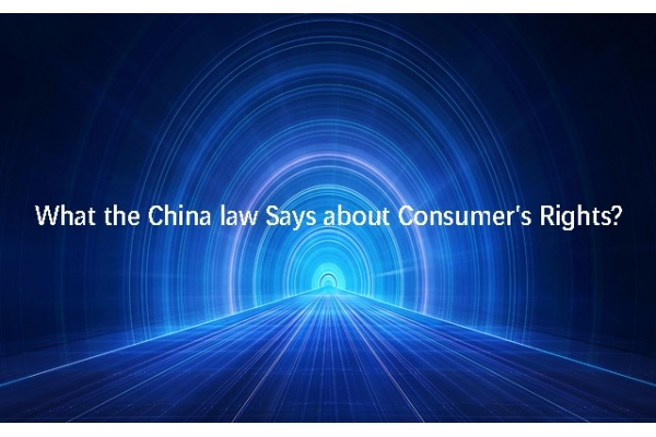 What the China law Says about Consumer's Rights?